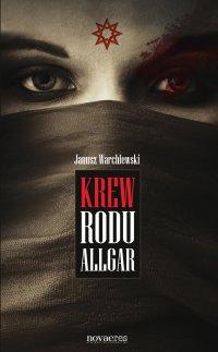 Krew Rodu Allgar - Janusz Warchlewski