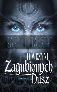 Łowczyni Zagubionych Dusz - Isabelle Talbert