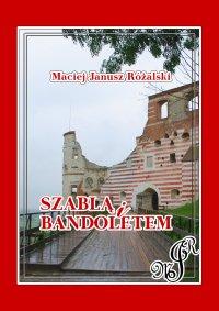 Szablą i bandoletem - Maciej Janusz Różalski