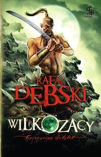 Wilkozacy 3: Księżycowy sztylet - Rafał Dębski