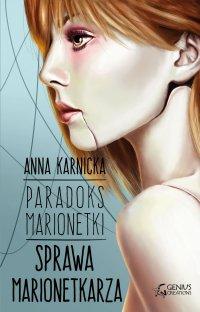 Paradoks Marionetki: Sprawa Marionetkarza - Anna Karnicka