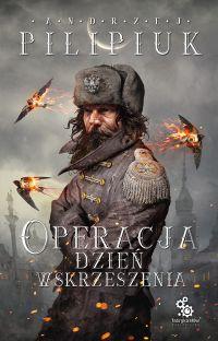 Operacja Dzień Wskrzeszenia - Andrzej Pilipiuk