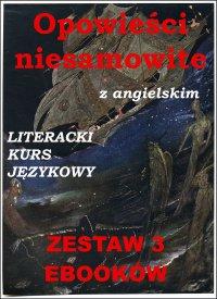 3 ebooki: Opowieści niesamowite z angielskim. Literacki kurs językowy - Edgar Allan Poe