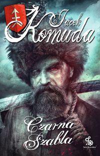Czarna szabla - Jacek Komuda