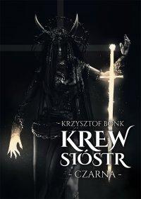 Krew sióstr. Czarna - Krzysztof Bonk