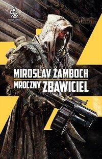 Mroczny Zbawiciel - Miroslav Žamboch , Miroslav Žamboch