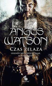 Czas żelaza - Maciej Pawlak, Angus Watson, Maciej Pawlak, Angus Watson