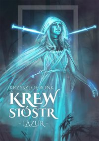 Krew sióstr. Lazur - Krzysztof Bonk