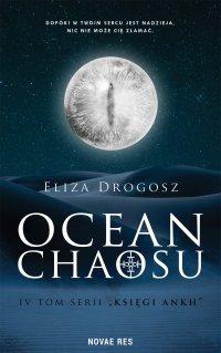 Ocean chaosu. Księgi Ankh. Tom IV - Eliza Drogosz