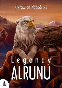 Legendy Alrunu - Oktawian Nadgórski