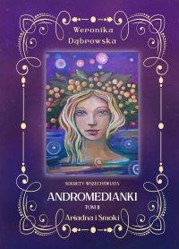 Andromedianki. Tom 2. Ariadna i Smoki - Weronika Dąbrowska