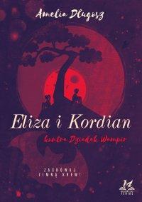 Eliza i Kordian kontra Dziadek Wampir - Amelia Długosz