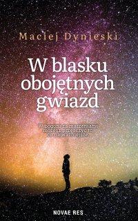 W blasku obojętnych gwiazd - Maciej Dynieski