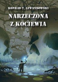 Narzeczona z Kociewia - Konrad T. Lewandowski