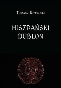 Hiszpański dublon - Tomasz Kowalski