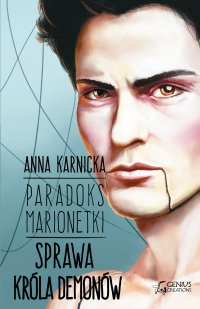 Paradoks Marionetki. Sprawa Króla Demonów - Anna Karnicka