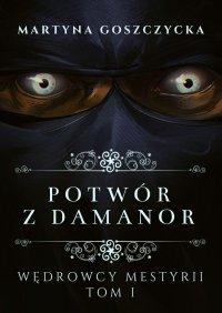 Potwór zDamanor - Martyna Goszczycka