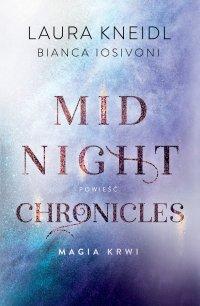 Magia krwi. Midnight Chronicles. Tom 2 - Laura Kneidl