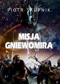 Misja Gniewomira - Piotr Skupnik