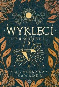 Wyklęci: Era cieni - Agnieszka Zawadka