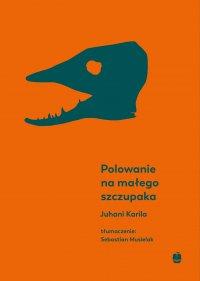 Polowanie na małego szczupaka - Juhani Karila