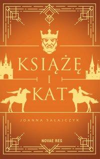Książę i kat - Joanna Sałajczyk