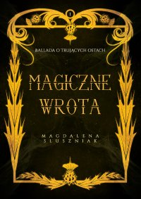 Magiczne Wrota - Magdalena Słuszniak