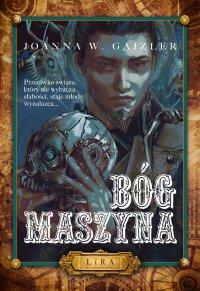 Bóg Maszyna - Joanna W. Gajzler