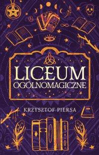 Liceum Ogólnomagiczne - Krzysztof Piersa
