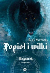 Popiół i wilki - Daria Kwiecińska