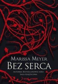 Bez serca - Marissa Meyer, Marissa Meyer