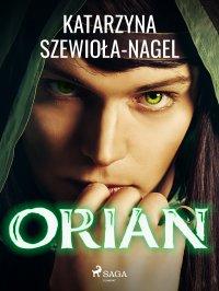 Orian - Katarzyna Szewioła Nagel