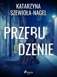 Przebudzenie - Katarzyna Szewioła Nagel