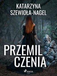 Przemilczenia - Katarzyna Szewioła Nagel
