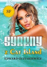 Syreny z Cat Island - Edward Guziakiewicz