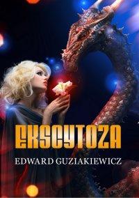 Ekscytoza - Edward Guziakiewicz