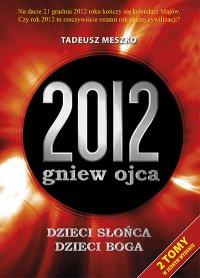 2012: gniew ojca. Tom 1 i 2 - Tadeusz Meszko