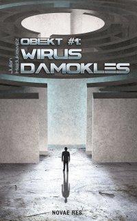 Obiekt #1: Wirus Damokles - Julian Hajdukiewicz