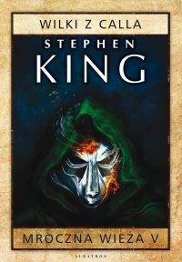 Mroczna Wieża V: Wilki z Calla - Stephen King