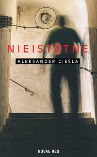 Nieistotne - Aleksander Cieśla