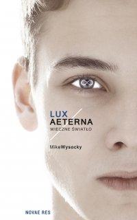 Lux Aeterna. Wieczne światło - Mike Wysocky