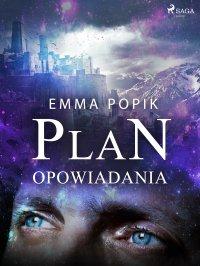 Plan. Opowiadania - Emma Popik