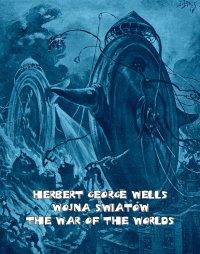 Wojna światów. The War of the Worlds - Herbert George Wells