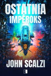 Ostatnia Imperoks - John Scalzi