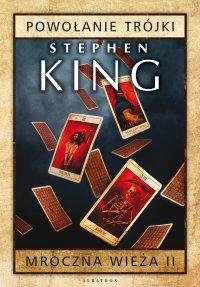 Mroczna Wieża II: Powołanie Trójki. Wydanie 2 - Stephen King