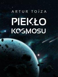 Piekło kosmosu - Artur Tojza