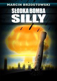 Słodka bomba Silly - Marcin Brzostowski