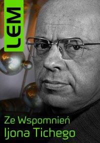 Ze wspomnień Ijona Tichego - Stanisław Lem