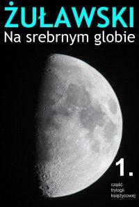 Na srebrnym globie - Jerzy Żuławski
