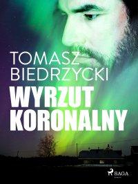 Wyrzut koronalny - Tomasz Biedrzycki